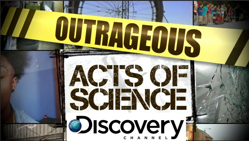 Outrageous Acts of science Discovery Channel